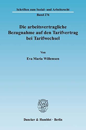 Die arbeitsvertragliche Bezugnahme auf den Tarifvertrag bei Tarifwechsel: Eva Maria Willemsen