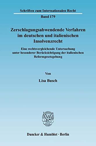 Zerschlagungsabwendende Verfahren im deutschen und italienischen Insolvenzrecht.: Lisa Busch