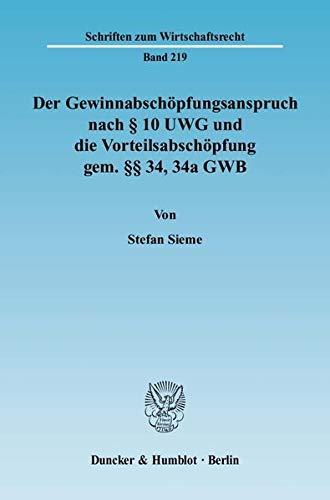 Der Gewinnabschöpfungsanspruch nach § 10 UWG und die Vorteilsabschöpfung gem. §...