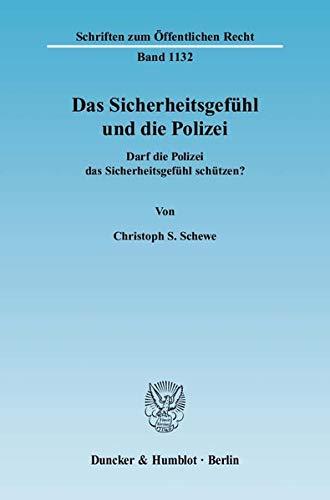Das Sicherheitsgefühl und die Polizei: Christoph S. Schewe