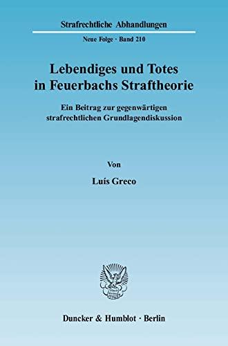 Lebendiges und Totes in Feuerbachs Straftheorie: Luís Greco