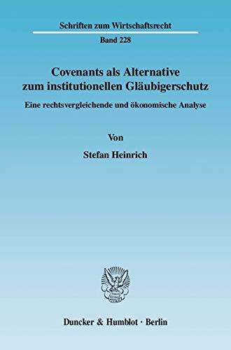 Covenants als Alternative zum institutionellen Gläubigerschutz: Stefan Heinrich