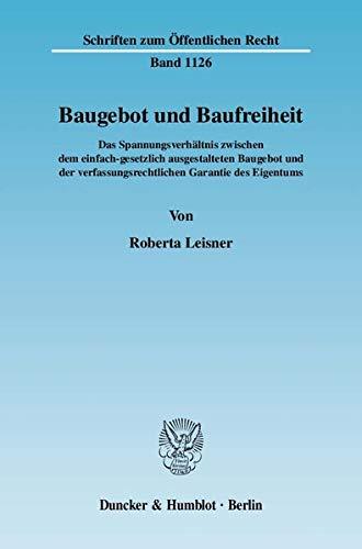 Baugebot und Baufreiheit.: Roberta Leisner