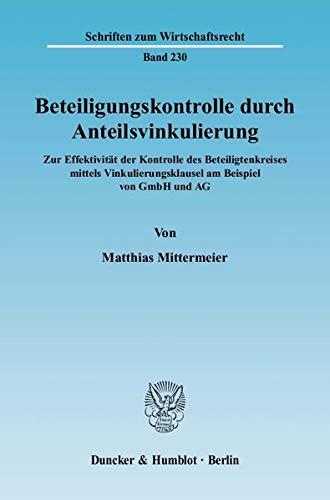 Beteiligungskontrolle durch Anteilsvinkulierung: Matthias Mittermeier
