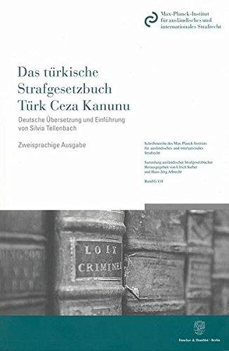 Das türkische Strafgesetzbuch / Türk Ceza Kanunu: Silvia Tellenbach