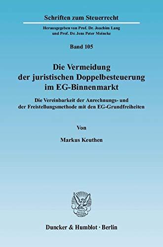 Die Vermeidung der juristischen Doppelbesteuerung im EG-Binnenmarkt: Markus Keuthen