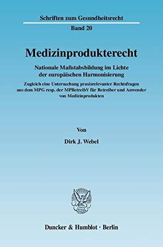 Medizinprodukterecht: Dirk J. Webel