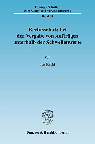 Rechtsschutz bei der Vergabe von Aufträgen unterhalb der Schwellenwerte: Jan Knöbl