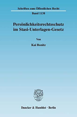 Persönlichkeitsrechtsschutz im Stasi-Unterlagen-Gesetz: Kai Bonitz
