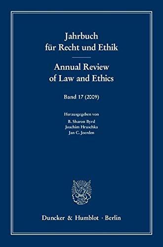 Jahrbuch für Recht und Ethik / Annual Review of Law and Ethics 17: B. Sharon Byrd