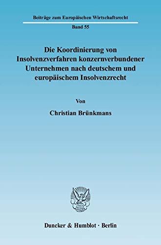 Die Koordinierung von Insolvenzverfahren konzernverbundener Unternehmen nach deutschem und europ&...
