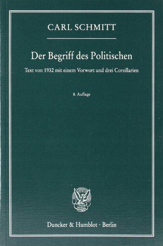 9783428131167: Der Begriff des Politischen: Text von 1932 mit einem Vorwort und drei Corollarien