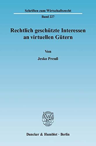 Rechtlich geschützte Interessen an virtuellen Gütern: Jesko Preu�