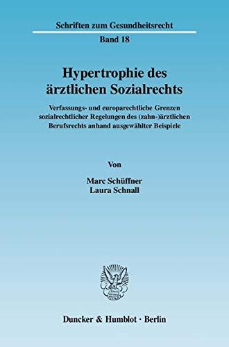 Hypertrophie des ärztlichen Sozialrechts: Marc Schüffner