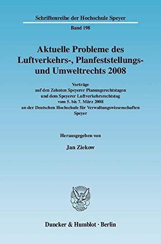 Aktuelle Probleme des Luftverkehrs-, Planfeststellungs- und Umweltrechts 2008: Jan Ziekow
