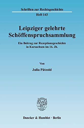 Leipziger gelehrte Schöffenspruchsammlung: Julia Pätzold