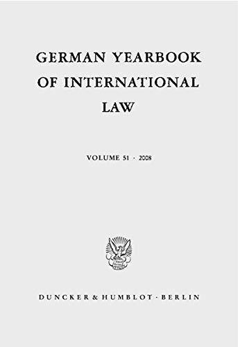 German Yearbook of International Law / Jahrbuch für Internationales Recht. Vol. 51 (2008)