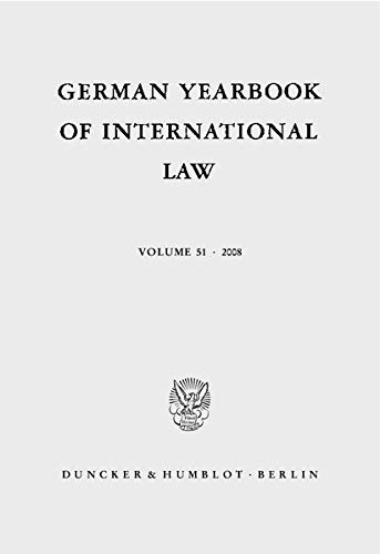 German Yearbook of International Law / Jahrbuch für Internationales Recht. Vol. 51 (2008)