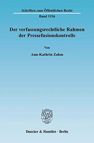 Der verfassungsrechtliche Rahmen der Pressefusionskontrolle: Ann-Kathrin Zohm
