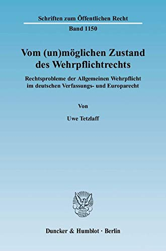 Vom (un)möglichen Zustand des Wehrpflichtrechts: Uwe Tetzlaff
