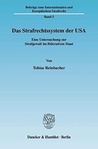 Das Strafrechtssystem der USA: Tobias Reinbacher