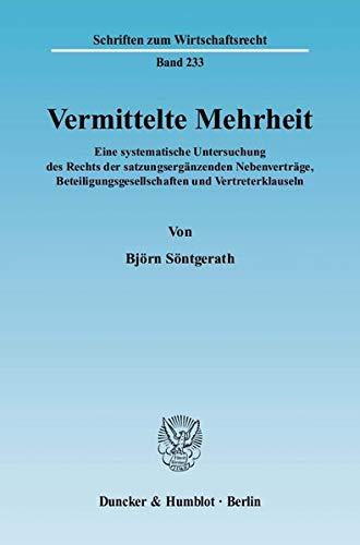 Vermittelte Mehrheit: Eine systematische Untersuchung des Rechts der satzungserganzenden ...
