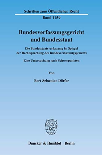 Bundesverfassungsgericht und Bundesstaat: Bert-Sebastian D�rfer