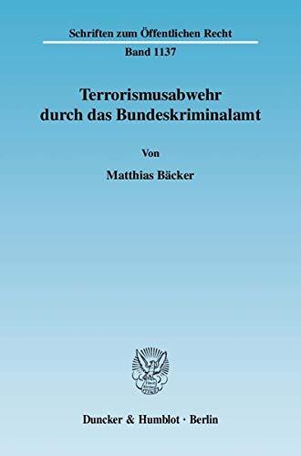 Terrorismusabwehr durch das Bundeskriminalamt: Matthias Bäcker