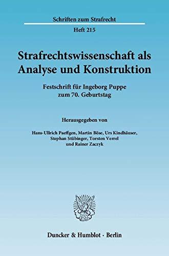 9783428132119: Strafrechtswissenschaft als Analyse und Konstruktion: Festschrift für Ingeborg Puppe zum 70. Geburtstag