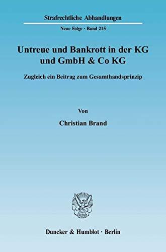 9783428132201: Untreue und Bankrott in der KG und GmbH & Co KG: Zugleich ein Beitrag zum Gesamthandsprinzip