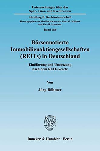 Börsennotierte Immobilienaktiengesellschaften (REITs) in Deutschland: Jörg Böhmer