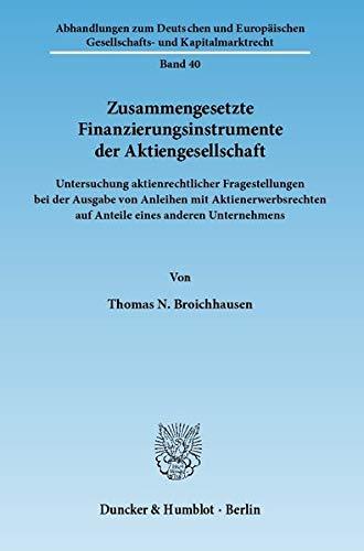 Zusammengesetzte Finanzierungsinstrumente der Aktiengesellschaft: Thomas N. Broichhausen