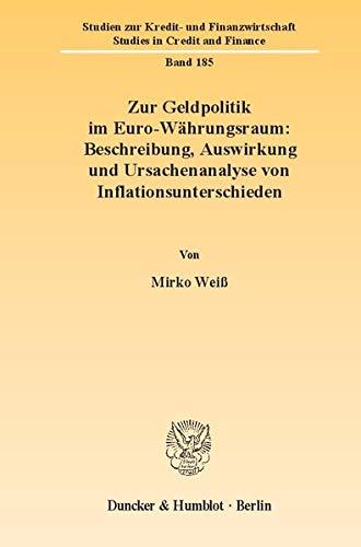 9783428132317: Zur Geldpolitik im Euro-Währungsraum: Beschreibung, Auswirkung und Ursachenanalyse von Inflationsunterschieden