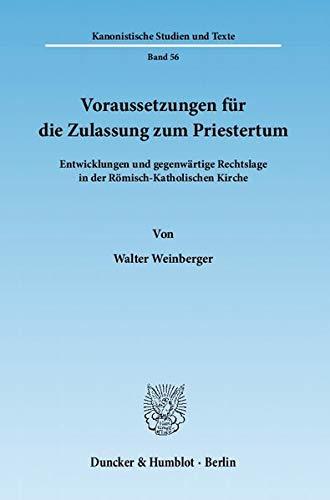 Voraussetzungen für die Zulassung zum Priestertum: Walter Weinberger