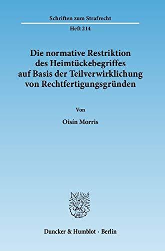 Die normative Restriktion des Heimtückebegriffes auf Basis der Teilverwirklichung von ...