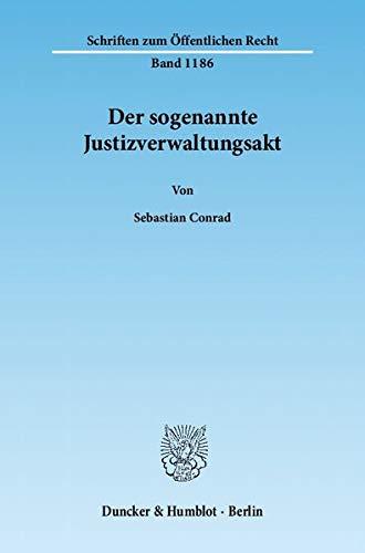 Der sogenannte Justizverwaltungsakt: Sebastian Conrad