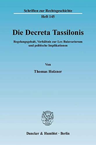 Die Decreta Tassilonis: Thomas Holzner