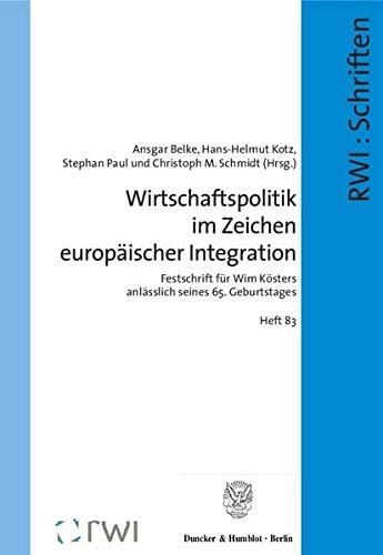 Wirtschaftspolitik im Zeichen europäischer Integration: Ansgar Belke