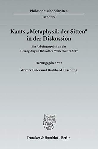 Kants »Metaphysik der Sitten« in der Diskussion: Werner Euler
