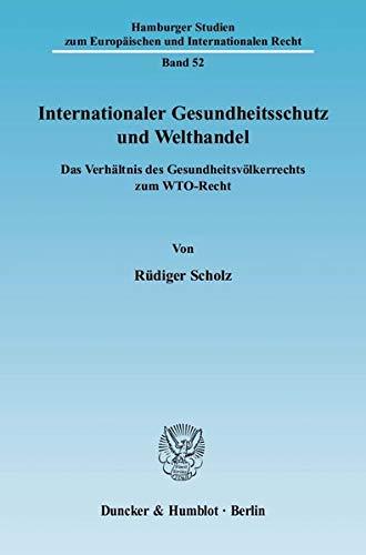Internationaler Gesundheitsschutz und Welthandel: Rüdiger Scholz