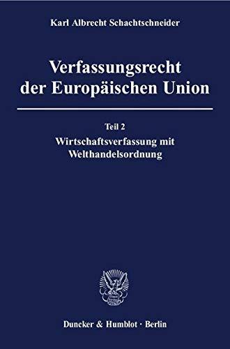 Verfassungsrecht der Europäischen Union Teil 2: Karl Albrecht Schachtschneider