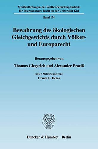 Bewahrung des ökologischen Gleichgewichts durch Völker- und Europarecht: Thomas Giegerich