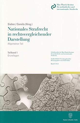 Nationales Strafrecht in rechtsvergleichender Darstellung. Allgemeiner Teil. Band 1: Sabine Adams