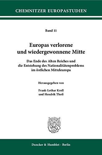 Europas verlorene und wiedergewonnene Mitte: Frank-Lothar Kroll