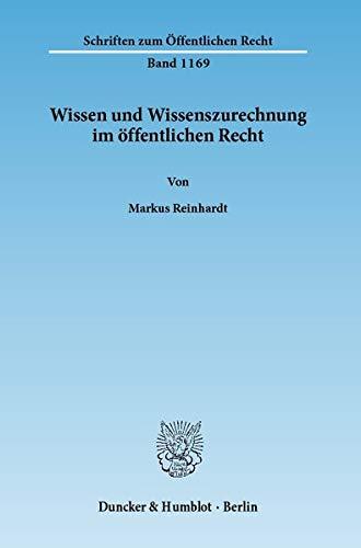 Wissen und Wissenszurechnung im öffentlichen Recht - Reinhardt, Markus