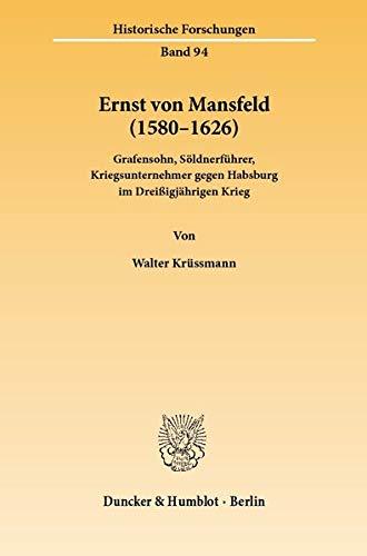 Ernst von Mansfeld (1580 - 1626) -Language: German - Krussmann, Walter