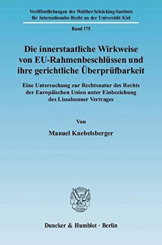 Die innerstaatliche Wirkweise von EU-Rahmenbeschlüssen und ihre gerichtliche Überprü...