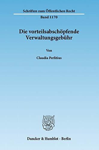 Die vorteilsabschöpfende Verwaltungsgebühr: Claudia Perlitius