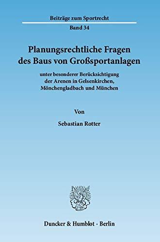 Planungsrechtliche Fragen des Baus von Großsportanlagen: Sebastian Rotter