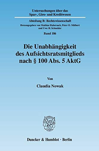Die Unabhängigkeit des Aufsichtsratsmitglieds nach § 100 Abs. 5 AktG: Claudia Nowak